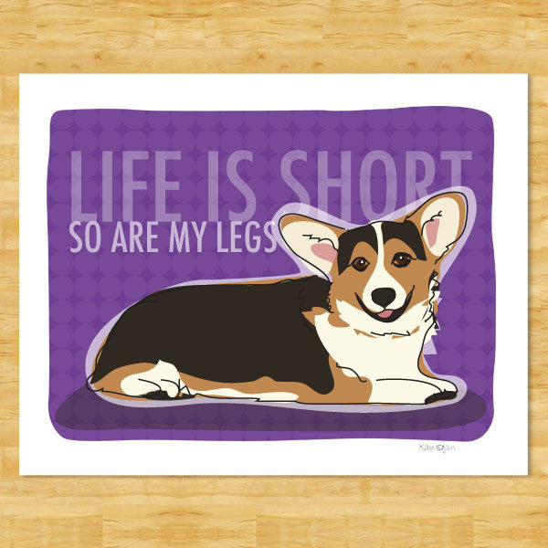 Corgi Art Print Life Is Short So Are My Legs Tri Color
