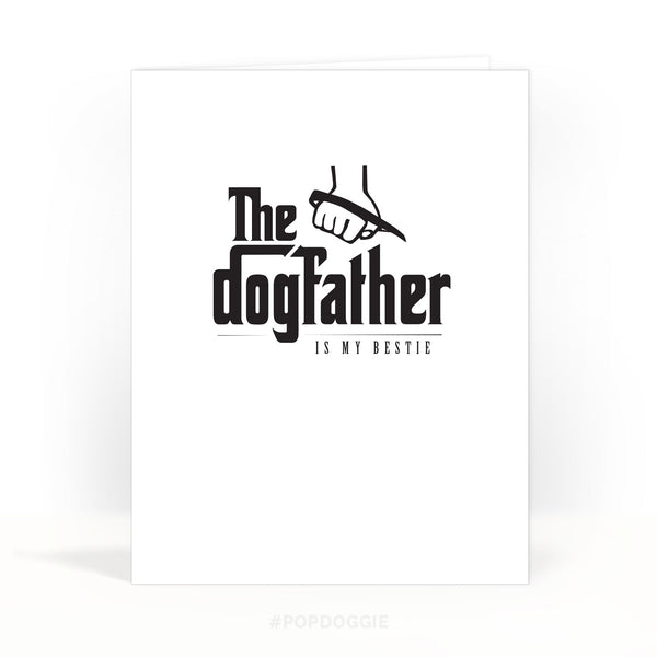 Dogfather is My Bestie - Fathers Day Card for Godfather Dog Dads