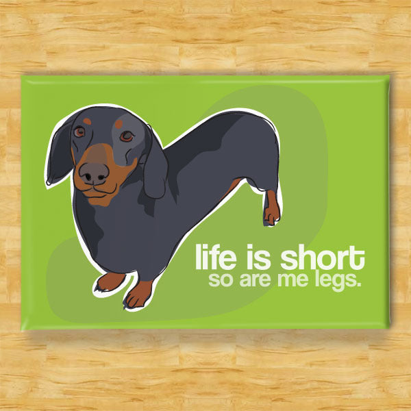 Dachshund Magnet - Life is Short - Black Doxie