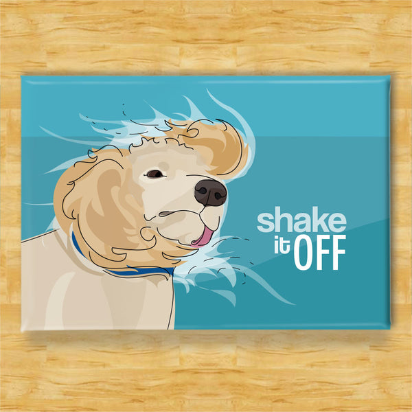 Shake It Off Dog Fridge Magnet