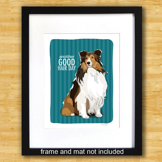 Sheltie Art Print - Another Good Hair day - Shetland Sheepdog