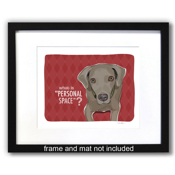 Weimaraner Art Print - What Is Personal Space