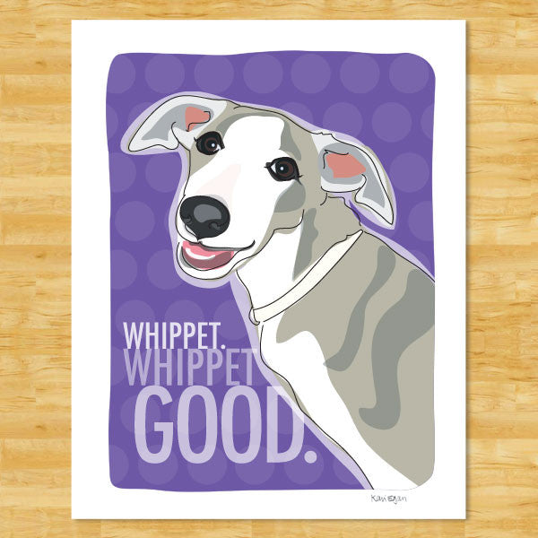 Whippet Art Print - Whippet Good