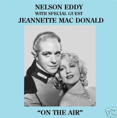 "Nelson Eddy & Jeannette MacDonald - ""On The Air"" - CD"