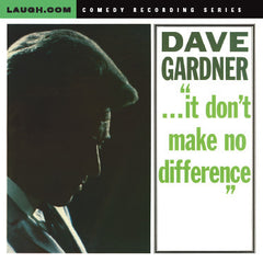 "Dave Gardner - ...""it don't make no difference"""