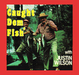 Justin Wilson - Caught Dem Fish - CD