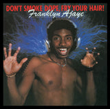 Franklyn Ajaye - Don't Smoke Dope, Fry Your Hair - CD