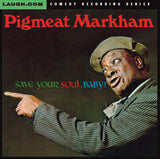 Pigmeat Markham - Save Your Soul, Baby - CD