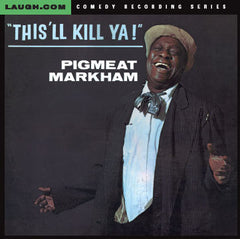 "Pigmeat Markham - ""This'll Kill Ya!"" - CD"