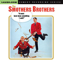 Smothers Brothers - It Must Have Been Something I Said - CD