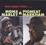MOMS MABLEY & PIGMEAT MARKHAM - ONE MORE TIME.....NEW CD