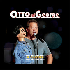 "Otto and George - ""In Concert"" - CD plus Bonus Video Performance"