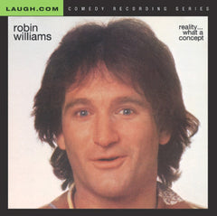 Robin Williams - Reality...What a Concept