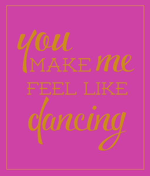 feel like dancing