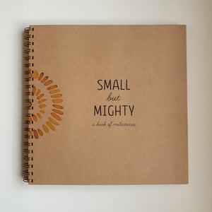 'Small but Mighty' A Book of Milestones