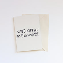 Load image into Gallery viewer, 'Welcome to the World' Greeting Card