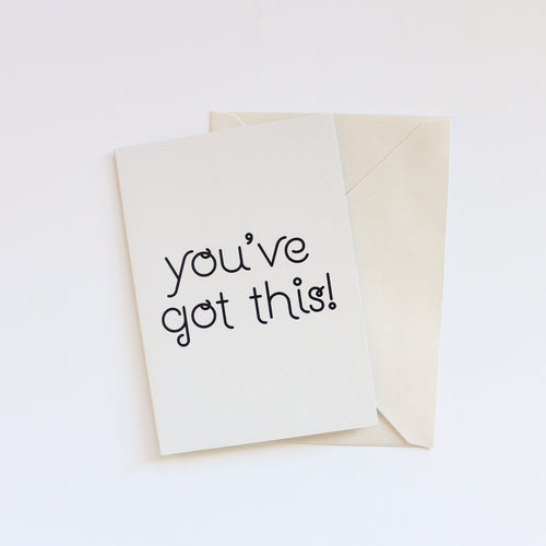 'You've got this!' Greeting Card
