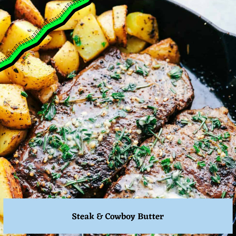 V.) Steak & Cowboy Butter