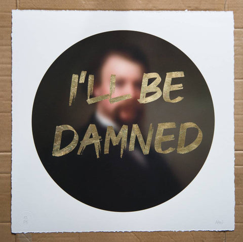 AAWatson 'I'll Be Damned' | Limited Edition Print