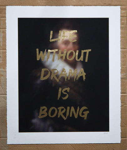 AAWatson 'Life Without Drama Is Boring' | Limited Edition Print