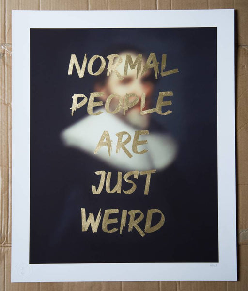 AAWatson | Normal People Are Just Weird | Limited Edition Print