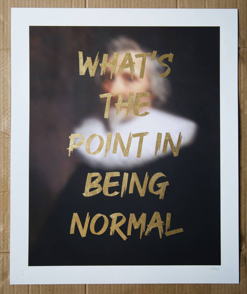 AAWatson | What's The Point In Being Normal | Limited Edition Print