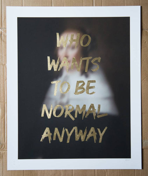 AAWatson | Who Wants To Be Normal Anyway | Limited Edition Print