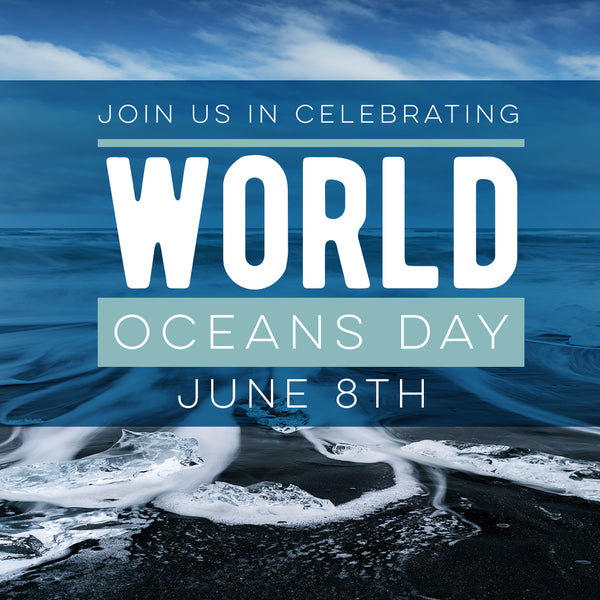 Join Us In Celebrating World Oceans Day This Saturday, June 8