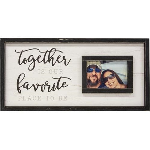 Together Is Our Favorite Place To Be Sign With Picture Frame 12x24