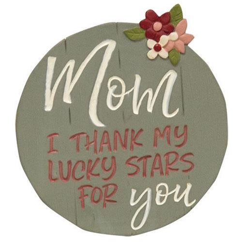 Thank My Lucky Stars Mom Plaque With Easel