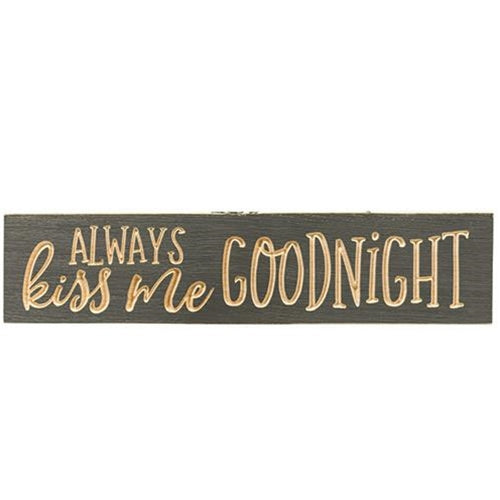 "Always Kiss Me Goodnight 3.5""x16"" Engraved Sign Iron Ore"