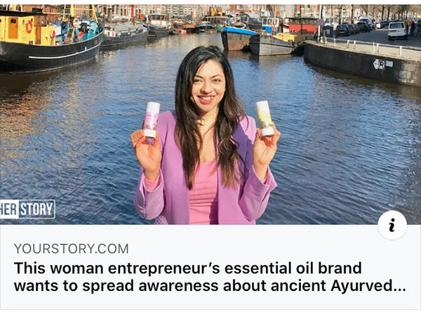 Yourstory : This woman entrepreneur's essential oil brand wants to spread awareness about ancient Ayurveda practices  Read more at: https://yourstory.com/herstory/2020/06/woman-entrepreneur-essential-oil-brand-ayurveda