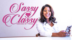 Sassy And Classy Designs by Tyrica