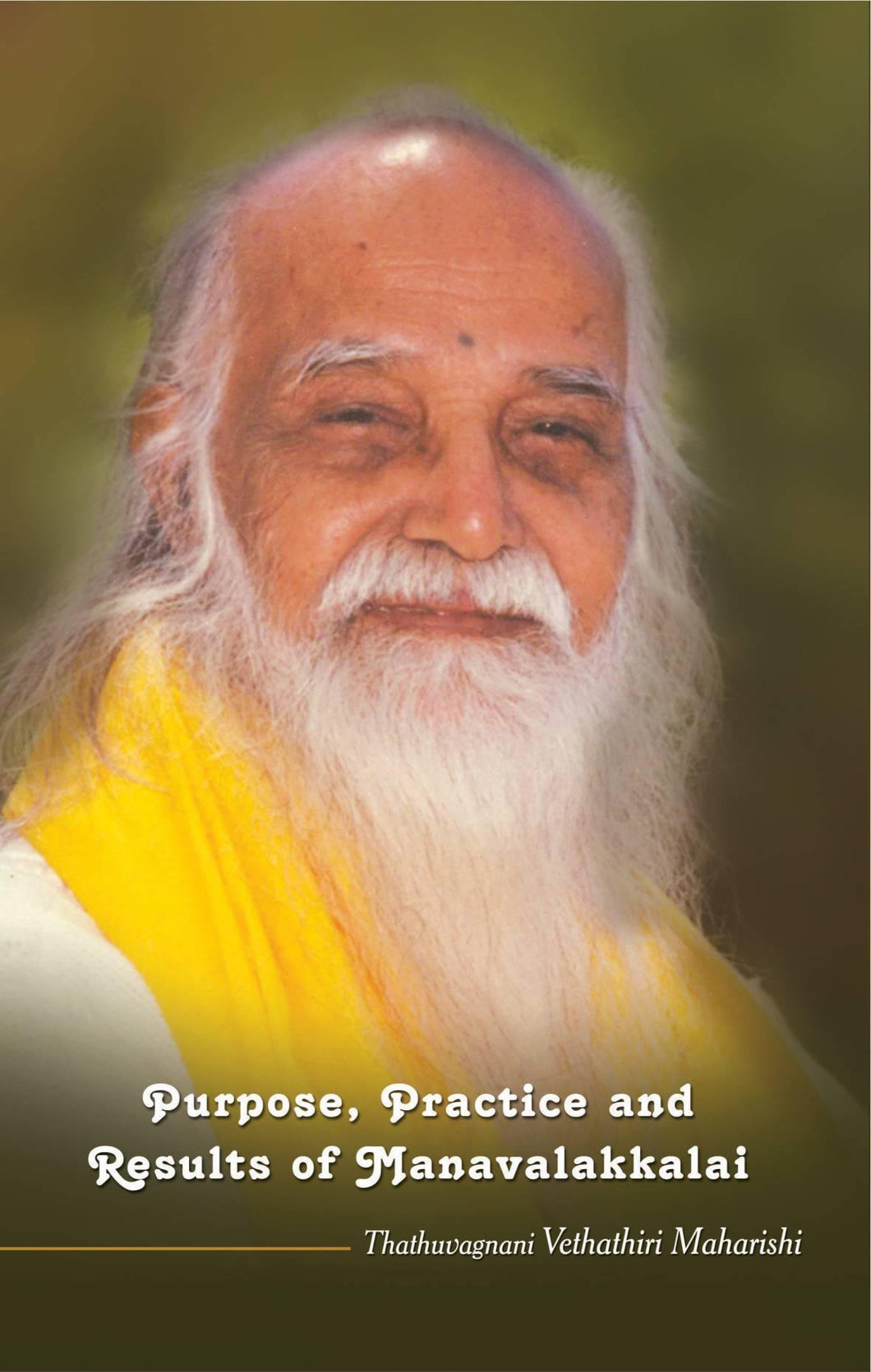 Purpose, Practice & Results of Manavalakkalai