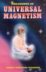 PHILOSOPHY OF UNIVERSAL MAGNETISM