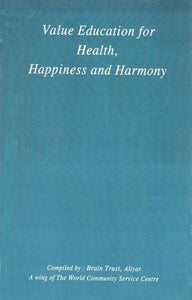 VALUE EDUCATION FOR HEALTH, HAPPINESS AND HARMONY