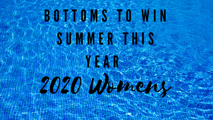 Bottoms to Win Summer This Year (Women's Style)