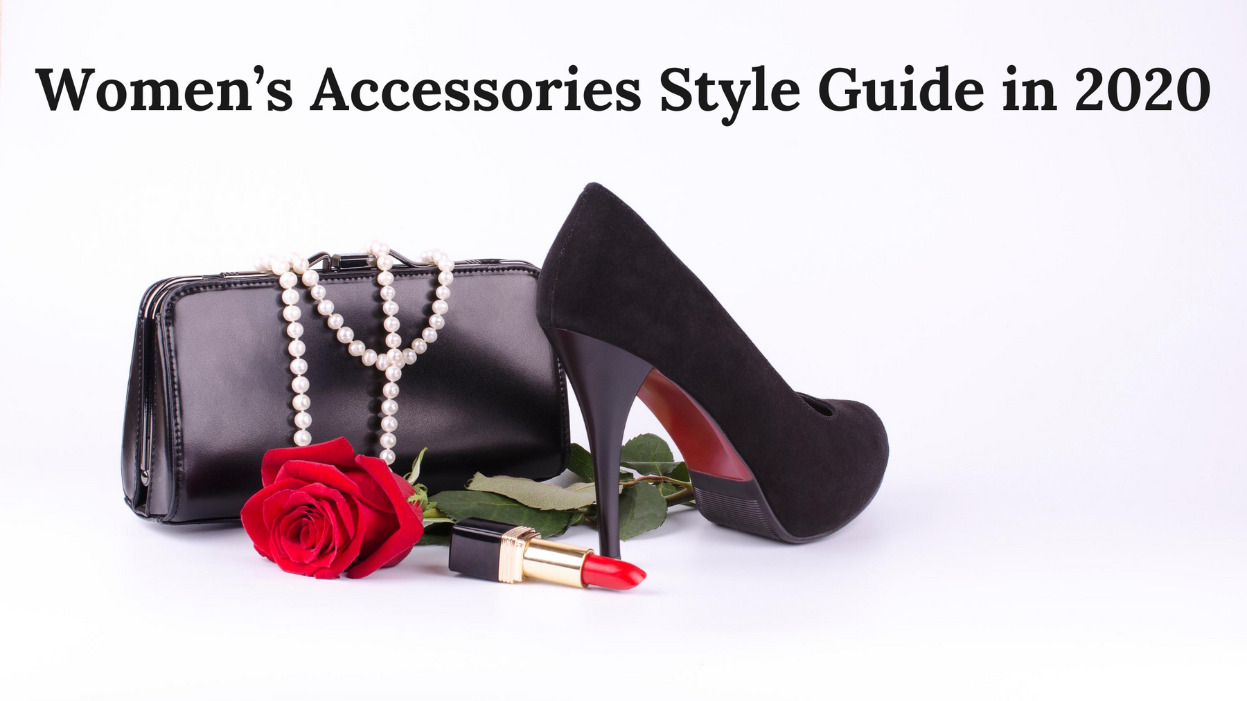 Women's Accessories Style Guide in 2020 (Women's Style)