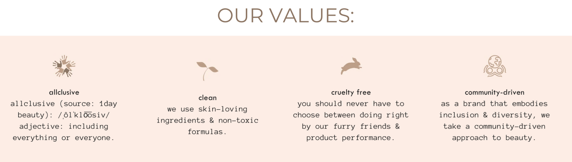 our values: allclusive, clean, cruelty-free, community driven
