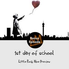 New Episode;1st day of school: The little Rock Nine Preview.