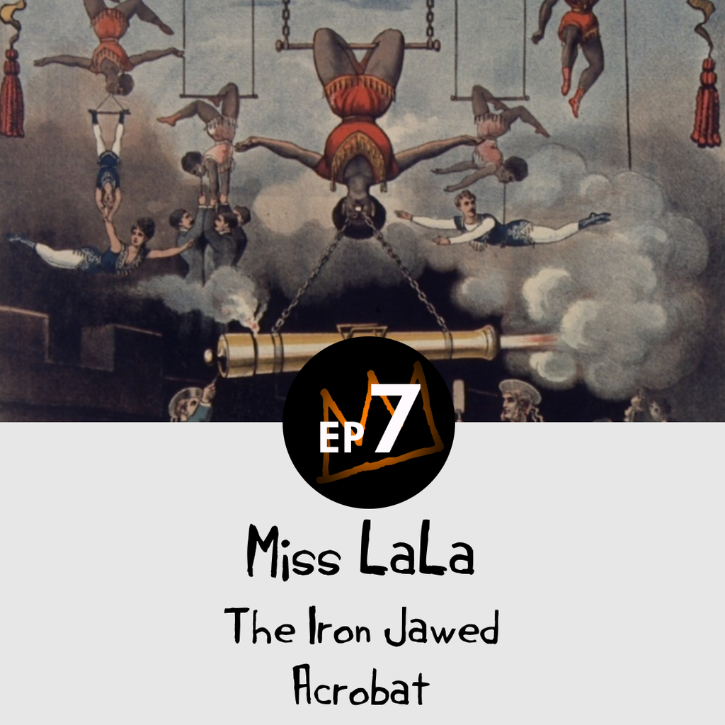 Miss Lala - The Iron Jawed Acrobat