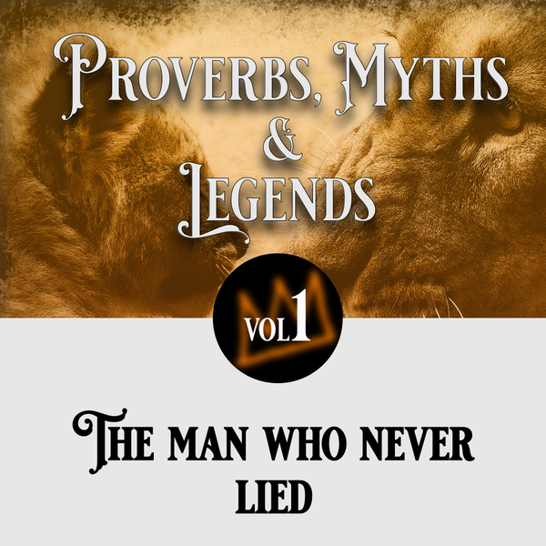 Proverbs, Myths and Legends - The man who never lied