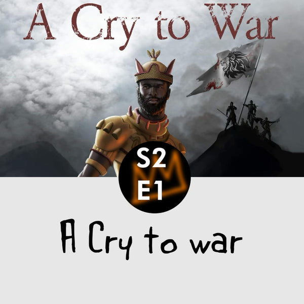 Season 2 Episode 1:A cry to war