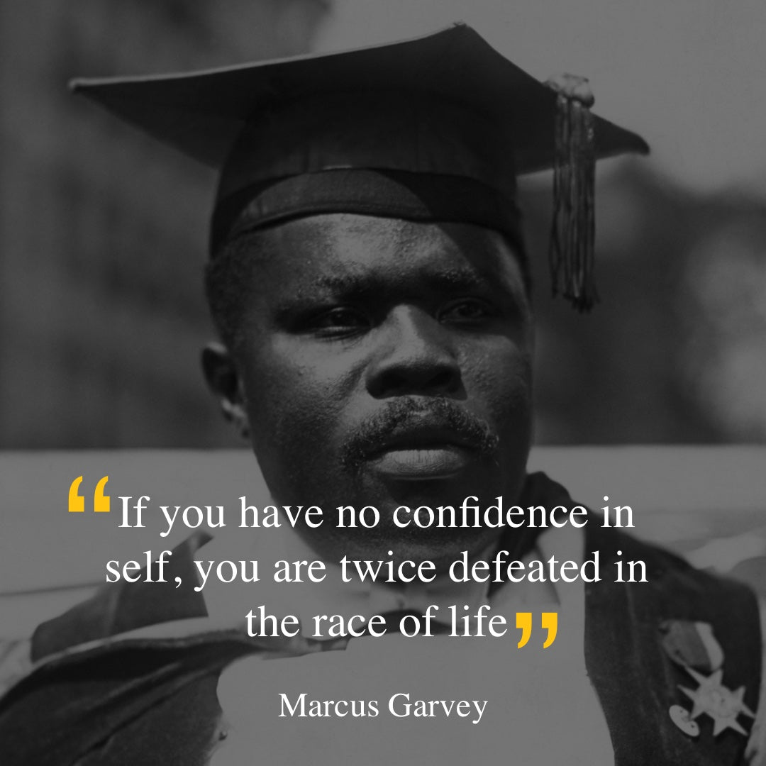 Marcus Garvey - confidence in self  quote