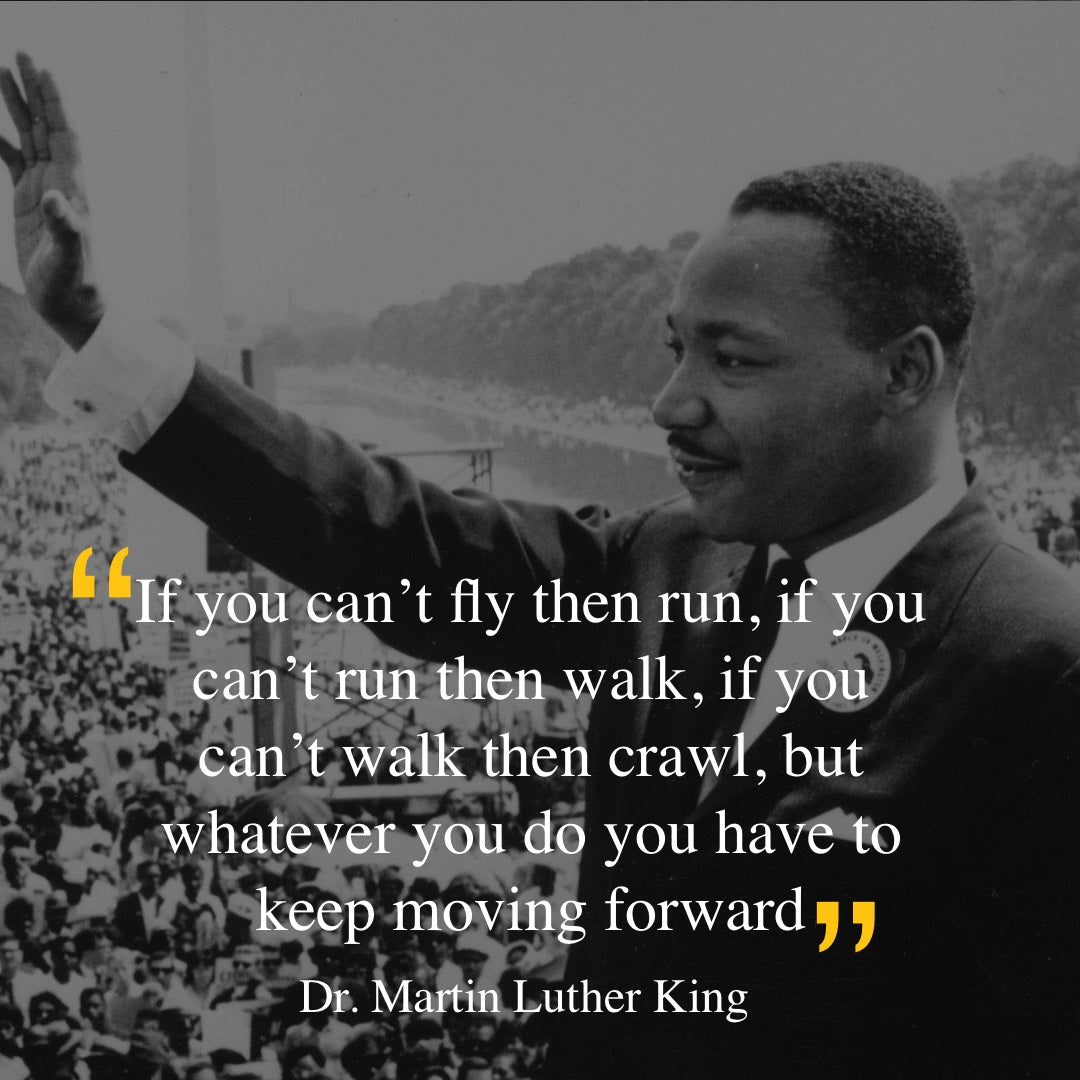 Martin Luther King if you cant fly quote
