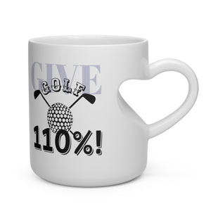 Heart Shape Mug Golf Give 110%