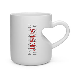 Heart Shape Mug Power In Jesus Name