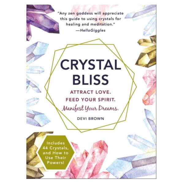 Crystal Bliss : Attract Love. Feed Your Spirit. Manifest Your Dreams. by Devi Brown