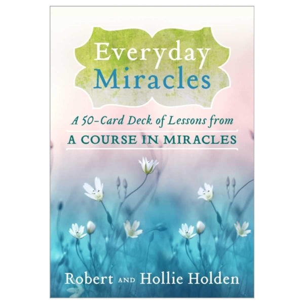 Everyday Miracles : A 50-Card Deck of Lessons from A Course in Miracles