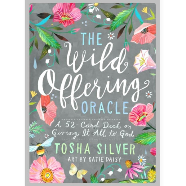 The Wild Offering Oracle : A 52-Card Deck by Tosha Silver